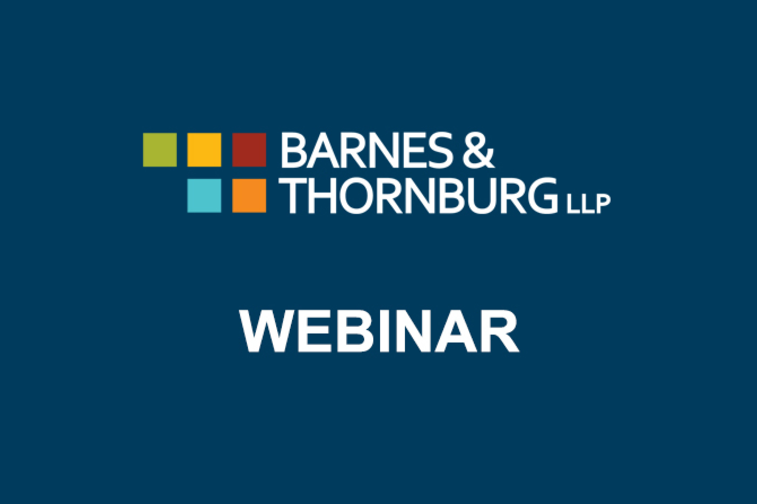 Barnes & Thornburg Webinar Graphic